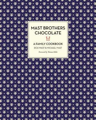 -mast-brothers-chocolate-a-family-cookbook-by-mast-rick-author-hardcover-oct-2013-hardcover
