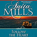 Follow the Heart Audiobook by Anita Mills Narrated by Rosalind Ashford