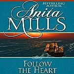 Follow the Heart   Anita Mills