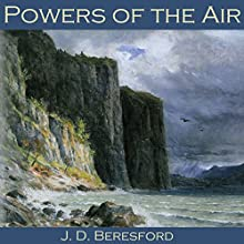 Powers of the Air Audiobook by J. D. Beresford Narrated by Cathy Dobson