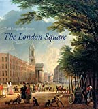 img - for The London Square: Gardens in the Midst of Town (The Paul Mellon Centre for Studies in British Art) by Longstaffe-Gowan Todd (2012-07-10) Hardcover book / textbook / text book