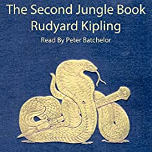 The Second Jungle Book Audiobook by Rudyard Kipling Narrated by Peter Batchelor