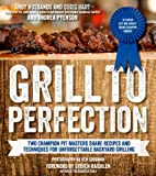 img - for Grill to Perfection: Two Champion Pit Masters' Recipes and Techniques for Unforgettable Backyard Grilling book / textbook / text book