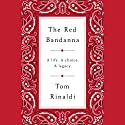 The Red Bandanna Audiobook by Tom Rinaldi Narrated by Tom Rinaldi