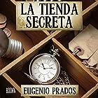 La Tienda Secreta [The Secret Store] Audiobook by Eugenio Prados Narrated by Joan Guarch