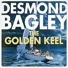 The Golden Keel Audiobook by Desmond Bagley Narrated by Paul Tyreman