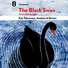 The Black Swan: The Impact of the Highly Improbable, by Nassim Nicholas Taleb | Key Takeaways, Analysis & Review Audiobook by  Instaread Narrated by Michael Gilboe