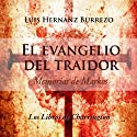 El Evangelio del Traidor [The Gospel of the Traitor]: Memorias de Markos (Spanish Edition) (       UNABRIDGED) by Luis Hernanz Burrezo Narrated by Luis Hernanz Burrezo