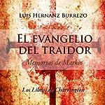 El Evangelio del Traidor [The Gospel of the Traitor]: Memorias de Markos (Spanish Edition) | Luis Hernanz Burrezo