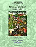 Composing a Natural Science Illustration: From Inspiration to Framing