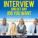 Interview: Get Any Job You Want: Employment Techniques and How to Answer Toughest Interview Questions Hörbuch von Brittany Hallison Gesprochen von: Allyson Voller