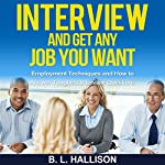 Interview: Get Any Job You Want: Employment Techniques and How to Answer Toughest Interview Questions | Brittany Hallison