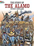 The Story of the Alamo Coloring Book (Dover History Coloring Book) (0486444597) by Copeland, Peter F.