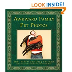 Awkward Family Pet Photos. by Mike Bender, Doug Chernack