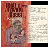 img - for Mother Was a Lovely Beast: A Feral Man Anthology (Fiction and Fact About Humans Raised by Animals) book / textbook / text book
