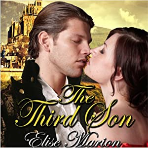 The Third Son: King of Cardenas, Volume 1 | [Elise Marion]