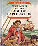Columbus and the Age of Exploration (Life and Times Series) (0531180123) by Ross, Stewart