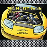 img - for The NOISY Snails (MotorHead Garage Children's Book) book / textbook / text book