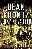 Dean R Koontz Frankenstein: Lost Souls