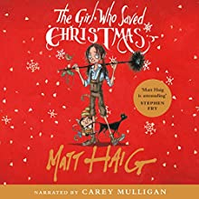 The Girl Who Saved Christmas Audiobook by Matt Haig Narrated by Carey Mulligan