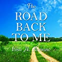 The Road Back to Me: Healing and Recovering from Co-Dependency, Addiction, Enabling, and Low Self Esteem (       UNABRIDGED) by Lisa A. Romano Narrated by Gina E. Manegio