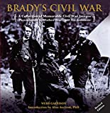 Brady's Civil War: A Collection of Memorable Civil War Images Photographed by Mathew Brady and His Assistants (0762770759) by Garrison, Webb