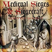 Medieval Siege and Siegecraft | [Geoffrey Hindley]