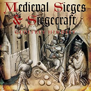 Medieval Siege and Siegecraft Audiobook