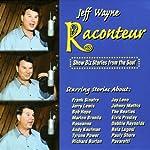Raconteur: Show Biz Stories from the Soul | Jeff Wayne