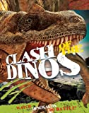 Jinny Johnson Clash of the Dinos: Watch Dinosaurs Do Battle!