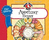 Our Favorite Appetizer Recipes Cookbook: Bite-size goodies, crisy chips and creamy dips make any occasion with family & friends more fun! (Our Favorite Recipes Collection)
