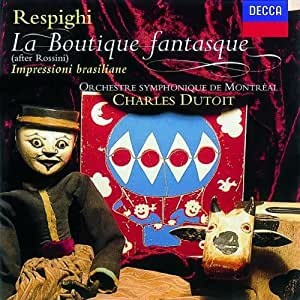 Respighi: La Boutique Fantasque / Impressioni Brasiliane