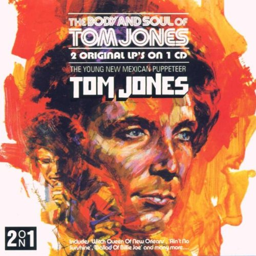 Tom Jones - The Body And Soul Of Tom Jones - Zortam Music