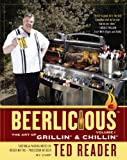 Beerlicious: The Art of Grillin and Chillin