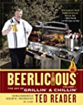 Beerlicious: The Art of Grillin' and...