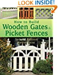 How to Build Wooden Gates & Picket Fe...