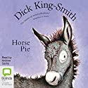 Horse Pie & Dinosaur Trouble Audiobook by Dick King-Smith Narrated by Andrew Sachs