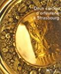 Deux si�cles d'orf�vrerie � Strasbourg