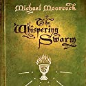 The Whispering Swarm: The Sanctuary of the White Friars, Book 1 (       UNABRIDGED) by Michael Moorcock Narrated by Julian Elfer