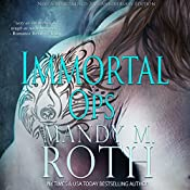 Immortal Ops (New & Lengthened 2016 Anniversary Edition) | Mandy M. Roth