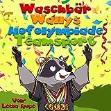 Kinderbücher:Waschbär Wallys Hofolympiade - Mannschaftsport (german for kids deutsch kinder buch, Schlafenszeit, Bilderbücher kinder Leseanfänger,Gutenachtgeschichten German edition 1)