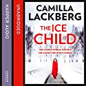 The Ice Child Audiobook by Camilla Lackberg Narrated by Robin Bowerman
