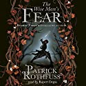 The Wise Man's Fear: The Kingkiller Chronicle: Book 2 (       UNABRIDGED) by Patrick Rothfuss Narrated by Rupert Degas