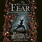 The Wise Man's Fear: The Kingkiller Chronicle: Book 2 | Patrick Rothfuss