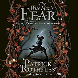 The Wise Man's Fear: The Kingkiller Chronicle, Book 2 | [Patrick Rothfuss]