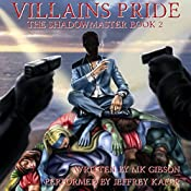 Villains Pride: The Shadow Master, Book 2   [M. K. Gibson]