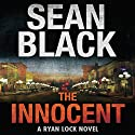 The Innocent: A Ryan Lock Novel (       UNABRIDGED) by Sean Black Narrated by Grant Pennington