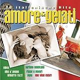 Amore & Gelati - 26 italienische Hits