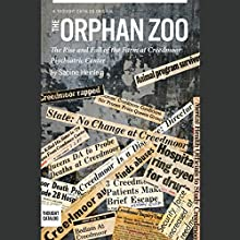 The Orphan Zoo: The Rise and Fall of the Farm at Creedmoor Psychiatric Center (       UNABRIDGED) by Sabine Heinlein Narrated by Susanna Vause
