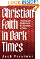 Christian Faith in Dark Times: Theological Conflicts in the Shadow of Hitler